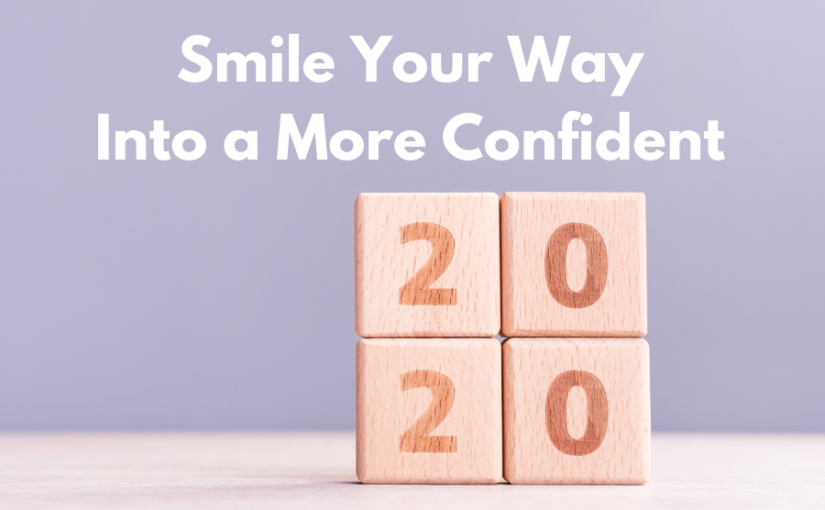 Smile Your Way into a More Confident 2020!