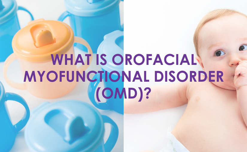 Orofacial Myofunctional Disorder(OMD): What Is It and How Does It Present?